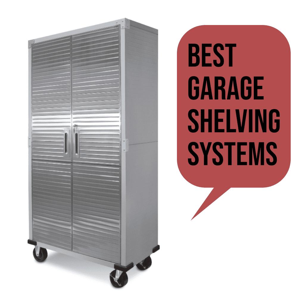 Best Garage Shelving Systems – Top 4 Ideas