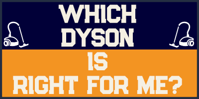 Which Dyson is Right For Me? 5 Vacuums Reviewed
